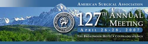 American Surgical Association, 127th Annual Meeting, April 26-28, 2007, The Broadmoor Hotel, Colorado Springs, Colorado